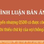 Hợp đồng chuyển nhượng QSDĐ có được công nhận khi thiếu chữ ký của vợ/chồng?