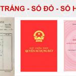 Cách hiểu đúng về Sổ đỏ, Sổ hồng, Sổ trắng?